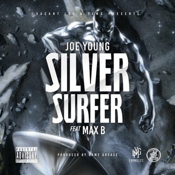 Joe Young ft. Max B 'Silver Surfer', Dame Grease